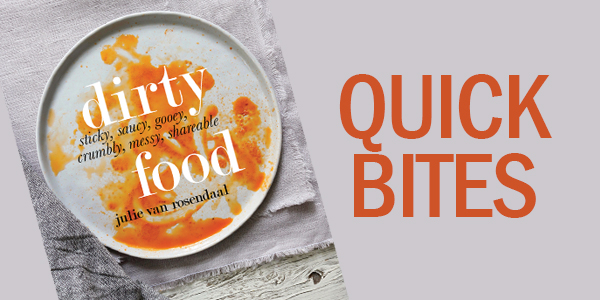 Savour Calgary Quick Bites food news Julie Van Rosendaal, cookbook, Dirty Food