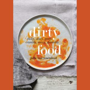 Savour Calgary Quick Bites food news Julie Van Rosendaal, cookbook, Dirty Food