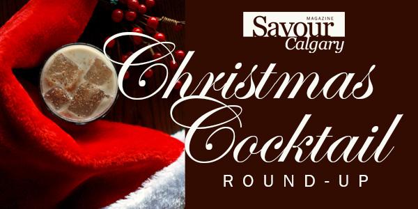 Savour Calgary's Christmas Cocktail Roundup